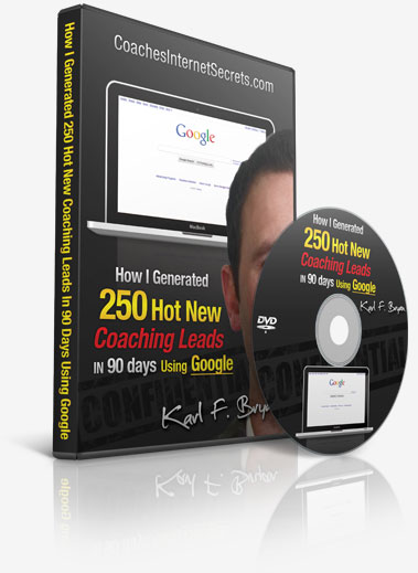 Karl Bryan - How I Generated 250 Hot New Coaching Leads in 90 Days Using Google